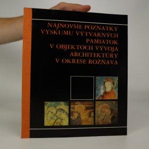náhled knihy - Najnovšie poznatky výskumu výtvarných pamiatok v objektoch vývoja architektúry v okrese Rožňava