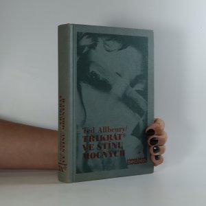 náhled knihy - Třikrát ve stínu mocných