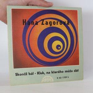 náhled knihy - Hana Zagorová: Skončil bál. Kluk, na kterého můžu dát