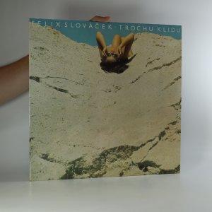 náhled knihy - Felix Slováček: Trochu klidu
