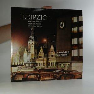náhled knihy - Leipzig: Stadt des Buches. Stadt der Musik. Stadt der Messen