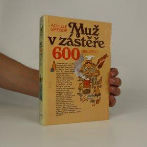 náhled knihy - Muž v zástěře. 600 receptů.