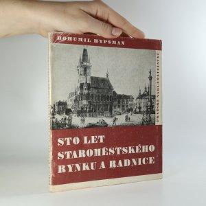 náhled knihy - Sto let staroměstského rynku a radnice. 1. díl.