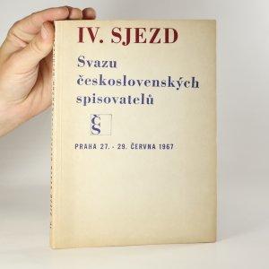 náhled knihy - IV. sjezd Svazu československých spisovatelů /protokol/. Praha 27.-29. června 1967