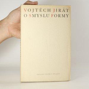 náhled knihy - O smyslu formy. Studie o otázkách formy v díle českých básníků