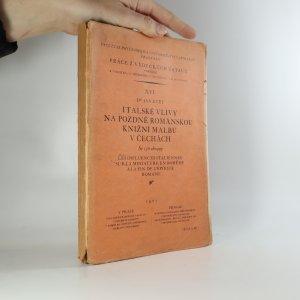 náhled knihy - Italské vlivy na pozdně románskou knižní malbu v Čechách
