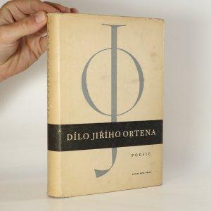 náhled knihy - Dílo Jiřího Ortena. [Svazek 1], Poesie