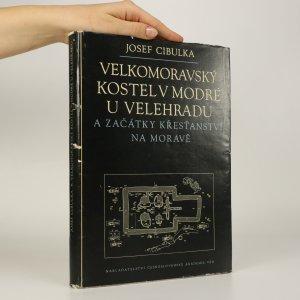 náhled knihy - Velkomoravský kostel v Modré u Velehradu a začátky křesťanství na Moravě