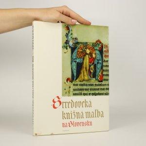 náhled knihy - Stredoveká knižná mal'ba na Slovensku