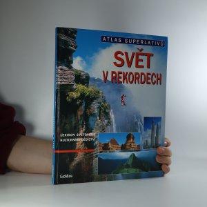 náhled knihy - Svět v rekordech : atlas superlativů
