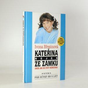 náhled knihy - Kateřina nejen ze zámku, aneb, Jak se stát herečkou