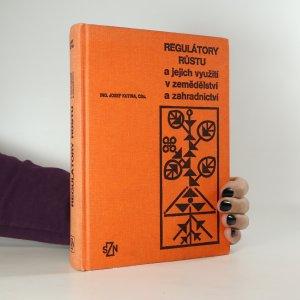náhled knihy - Regulátory růstu a jejich využití v zemědělství a zahradnictví