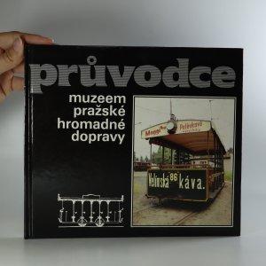 náhled knihy - Průvodce muzeem pražské hromadné dopravy