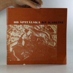 náhled knihy - Od Špitálska ke Karlínu