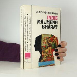 náhled knihy - Indie má jméno Bhárat aneb Úvod do historie bytí a vědomí indické společnosti