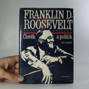 náhled knihy - Franklin D. Roosevelt. Člověk a politik.