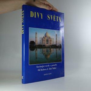 náhled knihy - Divy světa. Fascinující stavby a památky od Kolosea k Tádž Mahal.
