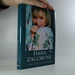 náhled knihy - Hana Zagorová. Dřív než to zapomenu (asi podpis a věnování autora).