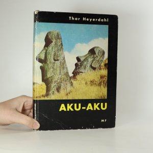 náhled knihy - Aku-Aku. Tajemství Velikonočního ostrova