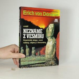 náhled knihy - Erich von Däniken uvádí Neznámé z vesmíru. Kosmické stopy. Nové nálezy, objevy a fenomény