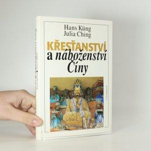 náhled knihy - Křesťanství a náboženství Číny. Na cestě k dialogu