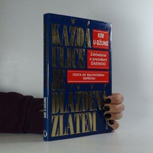náhled knihy - Každá ulice je dlážděná zlatem (asi věnování, podpis autora)
