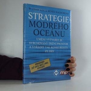 náhled knihy - Strategie modrého oceánu. Umění vytvořit si svrchovaný tržní prostor a vyřadit tak konkurenty ze hry
