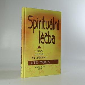 náhled knihy - Spirituální léčba. Jiná cesta ke zdraví
