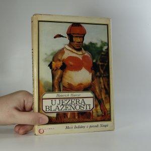 náhled knihy - U jezera blaženosti. Mezi Indiány z povodí Xingú