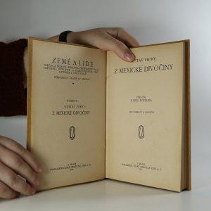 antikvární kniha Z mexické divočiny (I. a II. díl v 1 svazku), 1921