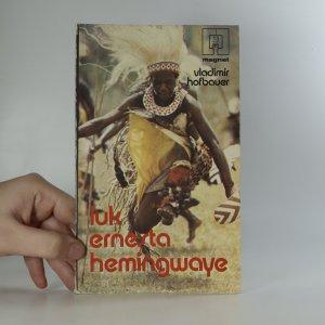 náhled knihy - Luk Ernesta Hemingwaye