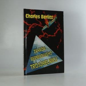 náhled knihy - Záhada Bermudského trojúhelníku. Neuvěřitelná historie nevysvětlitelných zmizení