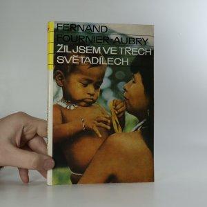 náhled knihy - Žil jsem ve třech světadílech