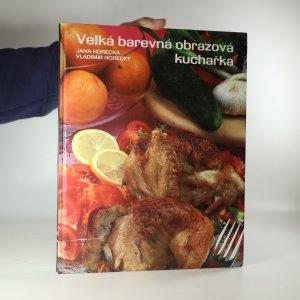 náhled knihy - Velká barevná obrazová kuchařka
