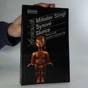 náhled knihy - Synové Slunce. Sláva a pád největší indiánské říše