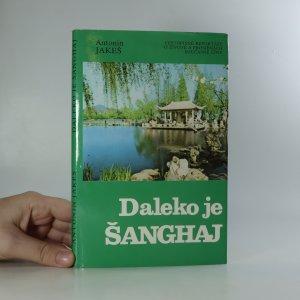 náhled knihy - Daleko je Šanghaj. Cestopisné reportáže o životě a proměnách současné Číny