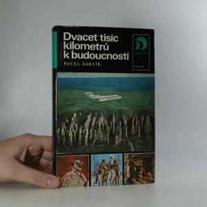 náhled knihy - Dvacet tisíc kilometrů k budoucnosti. Hledání dnešní, včerejší a budoucí tváře Sibiře