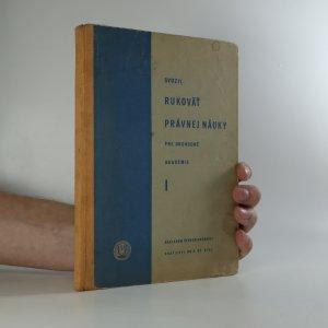 náhled knihy - Rukoväť právnej náuky pre obchodné akademie. I.díl.