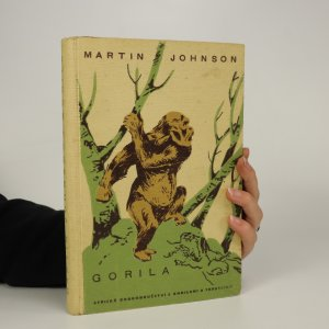náhled knihy - Gorila. Africká dobrodužství s gorilami a trpaslíky (Petrovy ilustrované cestopisy sv. VIII.)