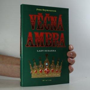 náhled knihy - Věčná Ambra. Lady Susanna.