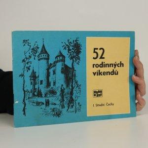 náhled knihy - 52 rodinných víkendů. I., Střední Čechy