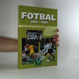náhled knihy - Fotbal  2002 - 2003. Velká ročenka českého a světového fotbalu.