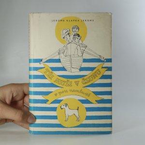 náhled knihy - Tři muži v člunu o psu nemluvě