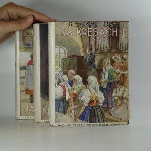 náhled knihy - Na kresách. 1.-5. díl. (5 dílů ve 3 svazcích).