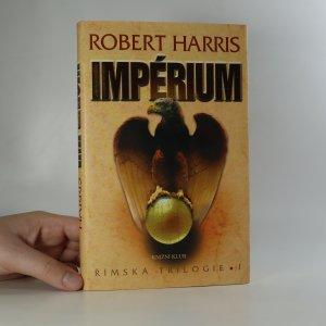 náhled knihy - Římská trilogie. 1. díl. Impérium (1 svazek)