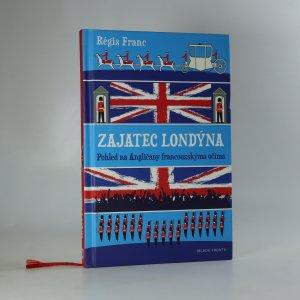 náhled knihy - Zajatec Londýna. Pohled na Angličany francouzskýma očima