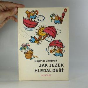 náhled knihy - Jak ježek hledal déšť