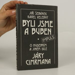 náhled knihy - Byli jsme a buben. O hudebním a jiném díle Járy Cimrmana. (asi podpis a věnování autora)