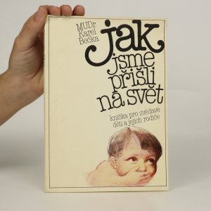 náhled knihy - Jak jsme přišli na svět. Knížka pro zvědavé děti a jejich rodiče