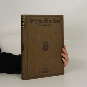 antikvární kniha Brehms Tierleben. Die Wirbellosen, Die Fische, Die Vögel, Die Säugetiere (I. - IV. díl, 4 svazky), 1923 - 1924